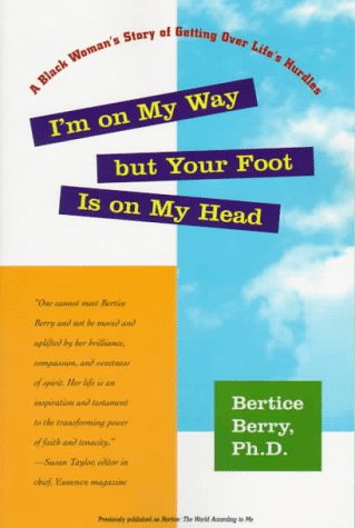 9780684831404: I'm on My Way but Your Foot Is on My Head: A Black Woman's Story of Getting Over Life's Hurdles (Previously Published as: Bertice: The World According to Me