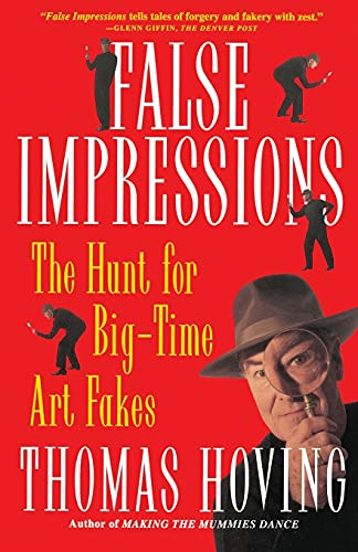 9780684831480: False Impressions: The Hunt for Big-Time Art Fakes
