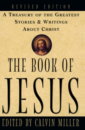 9780684831503: The Book of Jesus: A Treasury of the Greatest Stories and Writings about Christ