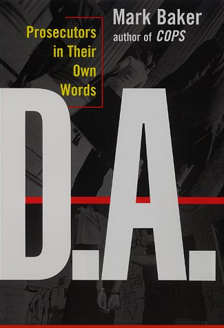 9780684831565: D.A.: Prosecutors in Their Own Words