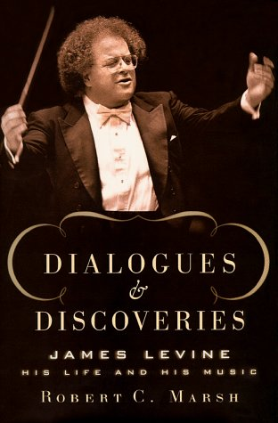 9780684831596: Dialogues and Discoveries: James Levine: His Life and His Music