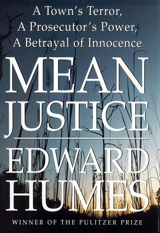 Mean Justice: a Towns Terror, a Prosecutor's Power, a Betrayal of Innocence