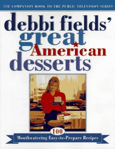 9780684831770: Debbi Fields Great American Desserts