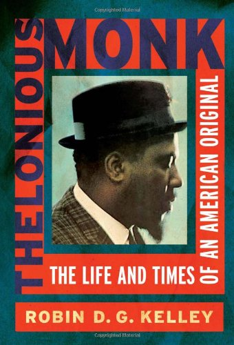 Thelonious Monk: The Life and Times of an American Original: Kelley, Robin
