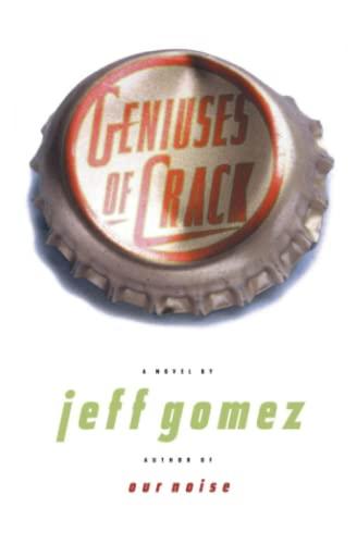 Geniuses of Crack: Gomez, Jeff