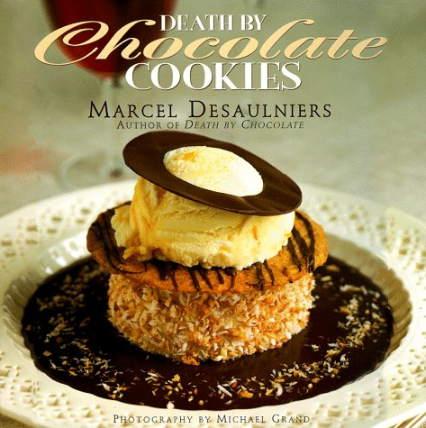 Death by Chocolate Cookies: Desaulniers, Marcel