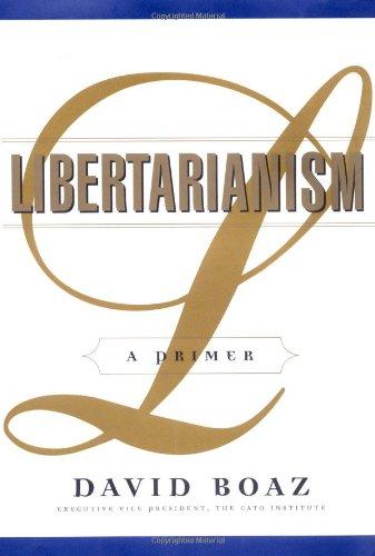 Libertarianism : a primer [ signed]: Boaz, David