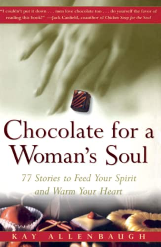 9780684832173: Chocolate for a Woman's Soul: 77 Stories to Feed Your Spirit and Warm Your Heart