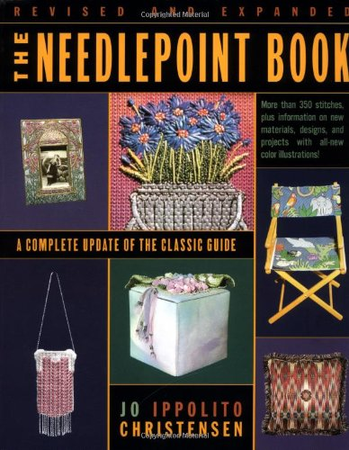 The Needlepoint Book: A Complete Update of: Christensen, Jo Ippolito