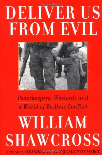 9780684832333: Deliver Us from Evil: Peacekeepers, Warlords and a World of Endless Conflict