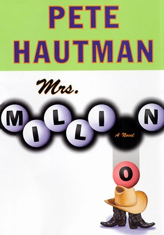 Mrs. Million: **Signed**: Hautman, Pete