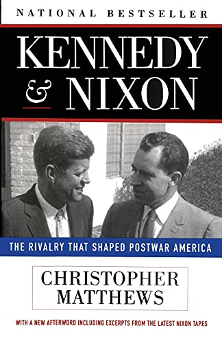 9780684832463: Kennedy and Nixon: The Rivalry That Shaped Postwar America