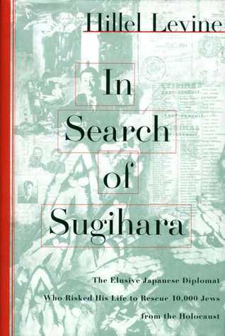 In Search of Sugihara: Levine, Hillel