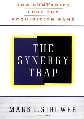 The Synergy Trap: Sirower, Mark L.