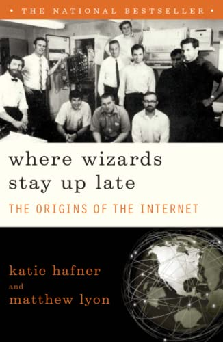 9780684832678: Where Wizards Stay Up Late: The Origins Of The Internet