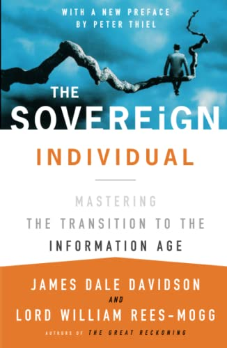 The Sovereign Individual: Mastering the Transition to the Information Age (0684832720) by James Dale Davidson; William Rees-Mogg