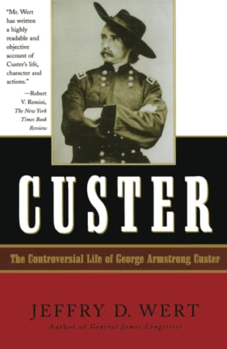 9780684832753: Custer: The Controversial Life of George Armstrong Custer