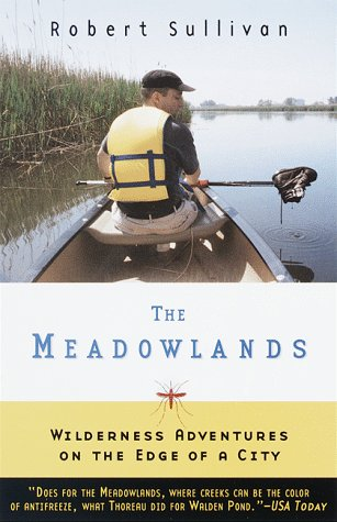 9780684832852: THE MEADOWLANDS: WILDERNESS ADVENTURES AT THE EDGE OF A CITY