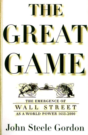 9780684832876: The Great Game: The Emergence of Wall Street as a World Power: 1653-2000