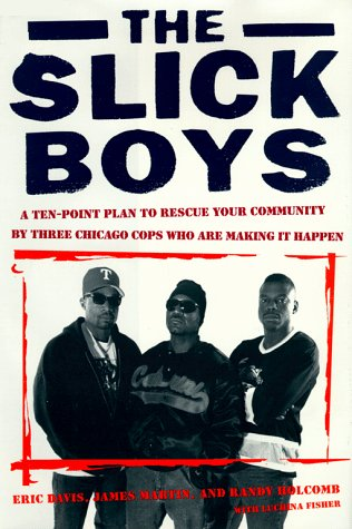9780684833002: The Slick Boys: A Ten Point Plan To Rescue Your Community By Three Chicago Cops Who Are Making I