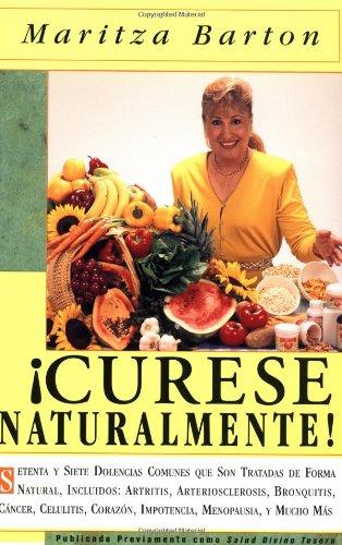 9780684833019: Curese Naturalmente!: Setenta Y Siete Dolencias Comunes Que Son Tratadas De Forma Natural, Incluidos : Artritis, Arteriosclerosis, Bronquitis, Cancer, Celultis, Impotencia