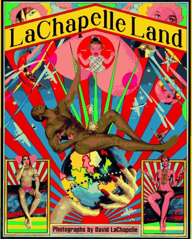 Lachapelle Land: Photographs: Lachapelle, David