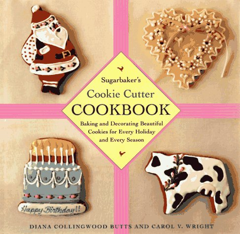 9780684833187: Sugarbakers' Cookie Cutter Cookbook: Baking and Decorating Beautiful Cookies for Every Holiday and Every Season