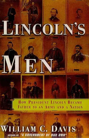 9780684833378: Lincoln's Men: How President Lincoln Became Father to an Army and a Nation