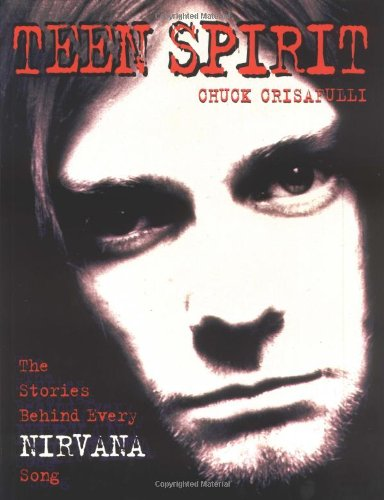 9780684833569: Teen Spirit: The Stories behind Every Nirvana Song