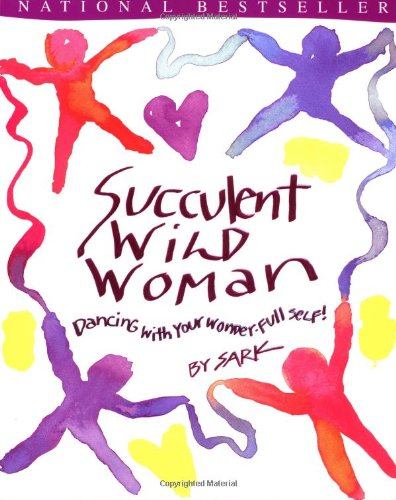 9780684833767: Succulent Wild Woman: Dancing with Your Wonder-Full Self!