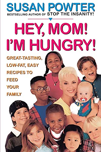 9780684833910: Hey, Mom! I'm Hungry!: Great-Tasting, Low-Fat, Easy Recipes to Feed Your Family