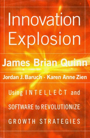 Innovation Explosion : Using Intellect and Software: Quinn, James Brian,