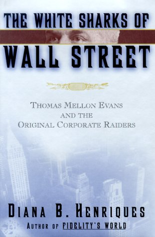 9780684833996: The White Sharks of Wall Street: Thomas Mellon Evans and the Original Corporate Raiders (Lisa Drew Books)