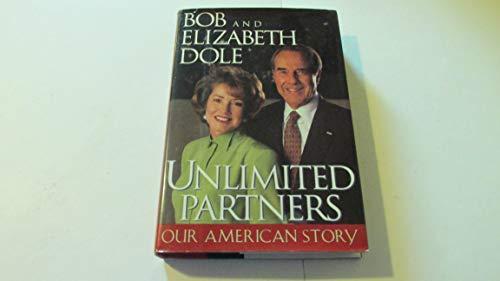 Unlimited Partners: Our American Story: Dole, Bob; Dole, Elizabeth; Smith, Richard Norton