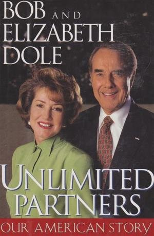 Unlimited Partners: Our American Story: Bob and Elizabeth Dole