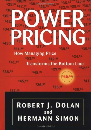 9780684834436: Power Pricing: How Managing Price Transforms the Bottom Line