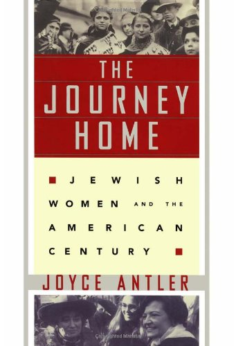 9780684834443: The Journey Home: Jewish Women and the American Century