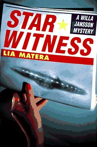 STAR WITNESS: A Willa Jansson Mystery: Matera, Lia