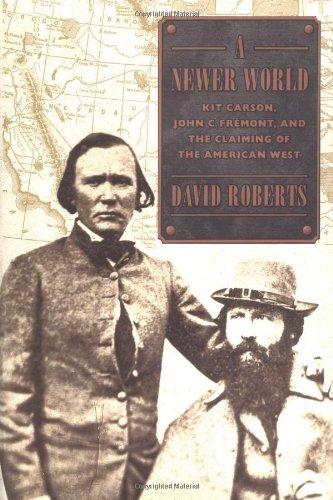 A Newer World: Kit Carson, John C.: David Roberts
