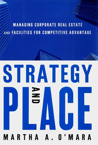 9780684834894: Strategy and Place: Corporate Real Estate and Facilities Management