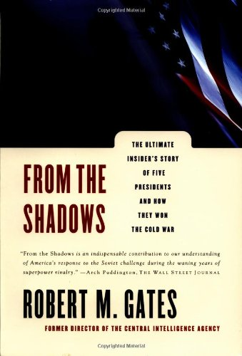 9780684834979: From the Shadows: The Ultimate Insider's Story of Five Presidents and How They Won the Cold War