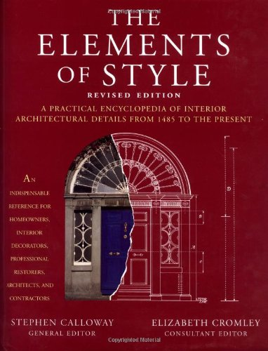 The Elements of style a practical encyclopedia of interior architectural details, from 1485 to the ...
