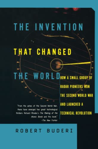 9780684835297: The Invention That Changed the World: How a Small Group of Radar Pioneers Won the Second World War and Launched a Technological Revolution
