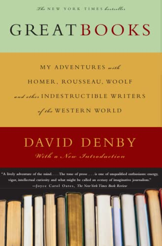 Great Books; My Adventures with Homer, Rousseau, Woolf, and other Indestructible Writers of the W...