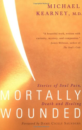 9780684835372: Mortally Wounded: Stories of Soul Pain Death and Healing