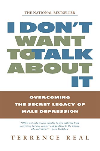 9780684835396: I Don't Want to Talk about It: Overcoming the Secret Legacy of Male Depression
