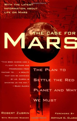 9780684835501: The Case for Mars: The Plan to Settle the Red Planet and Why We Must