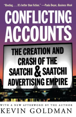 9780684835532: Conflicting Accounts: The Creation and Crash of the Saatchi and Saatchi Advertising Empire