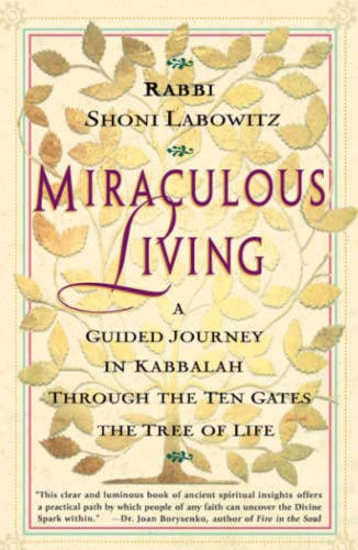 9780684835563: Miraculous Living: A Guided Journey in Kabbalah Through the Ten Gates of the Tree of Life