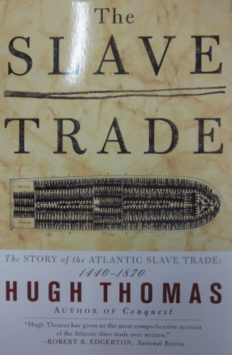 9780684835655: The SLAVE TRADE: THE STORY OF THE ATLANTIC SLAVE TRADE: 1440 - 1870